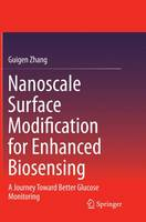Nanoscale Surface Modification for Enhanced Biosensing A Journey Toward Better Glucose Monitoring by Guigen Zhang