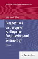 Perspectives on European Earthquake Engineering and Seismology Volume 1 by Atilla Ansal
