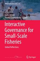 Interactive Governance for Small-Scale Fisheries Global Reflections by Svein Jentoft
