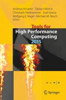 Tools for High Performance Computing 2015 Proceedings of the 9th International Workshop on Parallel Tools for High Performance Computing, September 2015, Dresden, Germany by Andreas Knupfer