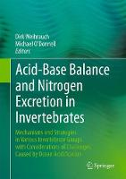 Acid-Base Balance and Nitrogen Excretion in Invertebrates Mechanisms and Strategies in Various Invertebrate Groups with Considerations of Challenges Caused by Ocean Acidification by Dirk Weihrauch