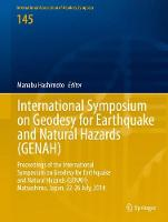 International Symposium on Geodesy for Earthquake and Natural Hazards (GENAH) Proceedings of the International Symposium on Geodesy for Earthquake and Natural Hazards (GENAH), Matsushima, Japan, 22-26 by Manabu Hashimoto