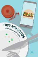 Food Advertising Nature, Impact and Regulation by Barrie Gunter