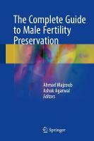 The Complete Guide to Male Fertility Preservation by Ahmad Majzoub