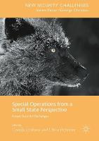 Special Operations from a Small State Perspective Future Security Challenges by Gunilla Eriksson