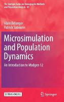 Microsimulation and Population Dynamics An Introduction to Modgen 12 by Alain Yvan Belanger, Patrick Sabourin