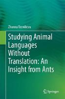 Studying Animal Languages Without Translation: An Insight from Ants by Zhanna Reznikova