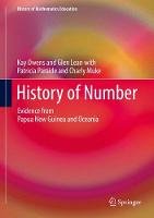 History of Number Evidence from Papua New Guinea and Oceania by Kay Owens, Glen Lean, Patricia Paraide, Charly Muke