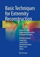 Basic Techniques for Extremity Reconstruction External Fixator Applications According to Ilizarov Principles by Levent Eralp