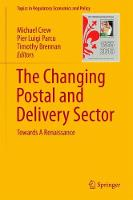 The Changing Postal and Delivery Sector Towards A Renaissance by Michael A. Crew, Pier Luigi Parcu, Timothy Brennan