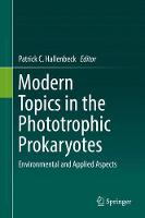 Modern Topics in the Phototrophic Prokaryotes Environmental and Applied Aspects by Patrick C. Hallenbeck