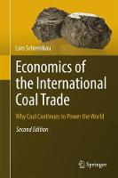 Economics of the International Coal Trade Why Coal Continues to Power the World by Lars Schernikau