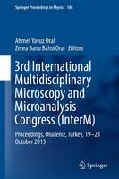 3rd International Multidisciplinary Microscopy and Microanalysis Congress (InterM) Proceedings, Oludeniz, Turkey, 19-23 October 2015 by Ahmet Yavuz Oral