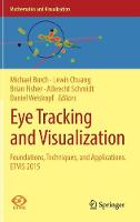 Eye Tracking and Visualization Foundations, Techniques, and Applications. ETVIS 2015 by Michael Burch