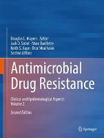 Antimicrobial Drug Resistance Clinical and Epidemiological Aspects, Volume 2 by Douglas L. Mayers