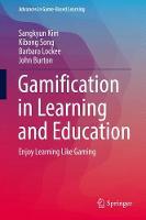 Gamification in Learning and Education Enjoy Learning Like Gaming by Sangkyun Kim, Kibong Song, Barbara Lockee, John Burton