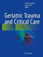 Geriatric Trauma and Critical Care by Fred A. Luchette
