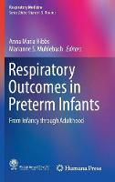 Respiratory Outcomes in Preterm Infants From Infancy Through Adulthood by Anna Maria Hibbs
