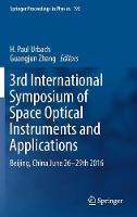 3rd International Symposium of Space Optical Instruments and Applications Beijing, China June 26 - 29th 2016 by Guangjun Zhang