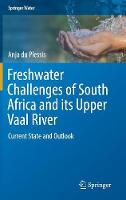 Freshwater Challenges of South Africa and its Upper Vaal River Current State and Outlook by Anja Du Plessis
