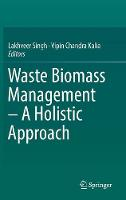 Waste Biomass Management - A Holistic Approach by Vipin Chandra Kalia