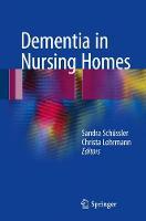 Dementia in Nursing Homes by Sandra Schussler