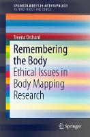 Remembering the Body Ethical Issues in Body Mapping Research by Treena Orchard