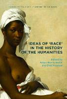 Ideas of 'Race' in the History of the Humanities by Amos Morris-Reich