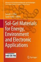 Sol-Gel Materials for Energy, Environment and Electronic Applications by Sarah Hehir