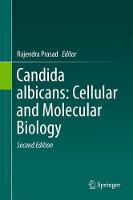Candida albicans: Cellular and Molecular Biology by Rajendra Prasad