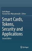 Smart Cards, Tokens, Security and Applications by Dr. Keith (University of London) Mayes