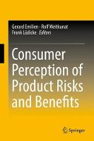 Consumer Perception of Product Risks and Benefits by Gerard Emilien
