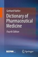 Dictionary of Pharmaceutical Medicine by Gerhard Nahler, Dominique Brunier, Annette Mollet, Michaela Nahler