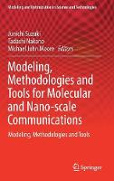 Modeling, Methodologies and Tools for Molecular and Nano-Scale Communications Modeling, Methodologies and Tools by Junichi Suzuki