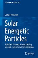 Solar Energetic Particles A Modern Primer on Understanding Sources, Acceleration and Propagation by Donald V. Reames
