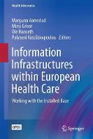 Information Infrastructures Within European Health Care Working with the Installed Base by Ole Hanseth