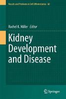 Kidney Development and Disease by Rachel K. Miller