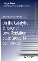 On the Catalytic Efficacy of Low-Oxidation State Group 14 Complexes by Terrance John Hadlington