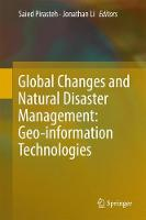 Global Changes and Natural Disaster Management: Geo-information Technologies by Saied Pirasteh