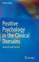 Positive Psychology in the Clinical Domains Research and Practice by Chiara Ruini
