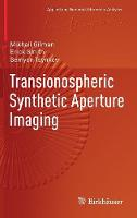 Transionospheric Synthetic Aperture Imaging by Mikhail Gilman, Erick Smith, Semyon Tsynkov