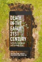 Death in the Early Twenty-first Century Authority, Innovation, and Mortuary Rites by Sebastien Penmellen Boret