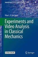 Experiments and Video Analysis in Classical Mechanics by Vitor Luiz Bastos de Jesus