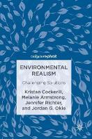 Environmental Realism Challenging Solutions by Melanie Armstrong, Jennifer Richter, Kristan Cockerill, Jordan G. Okie