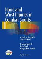 Hand and Wrist Injuries In Combat Sports A Guide to Diagnosis and Treatment by Riccardo Luchetti