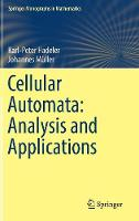 Cellular Automata: Analysis and Applications by Karl-Peter Hadeler, Johannes Muller