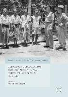 Debating Collaboration and Complicity in War Crimes Trials in Asia, 1945-1956 by Kirstin von Lingen