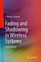 Fading and Shadowing in Wireless Systems by P. Mohana Shankar