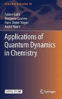 Applications of Quantum Dynamics in Chemistry by Fabien Gatti, Benjamin Lasorne, Hans-Dieter Meyer, Andre Nauts