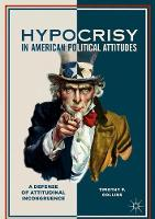 Hypocrisy in American Political Attitudes A Defense of Attitudinal Incongruence by Timothy P. Collins